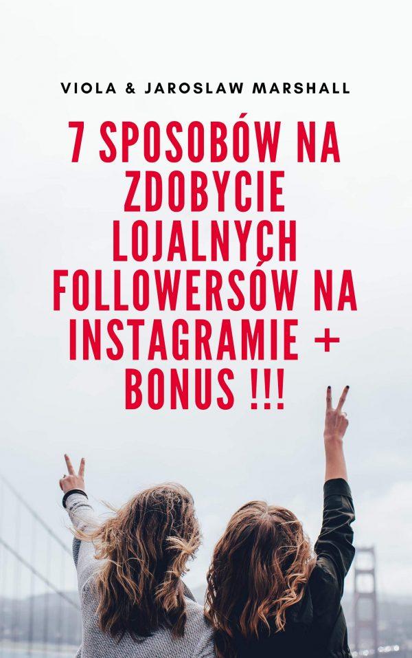 7 Sposobów na zdobycie lojalnych followersów na Instagramie